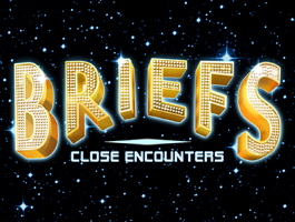 Briefs; Close Encounters